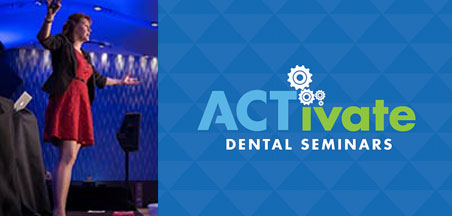 ACTivate Dental Seminars