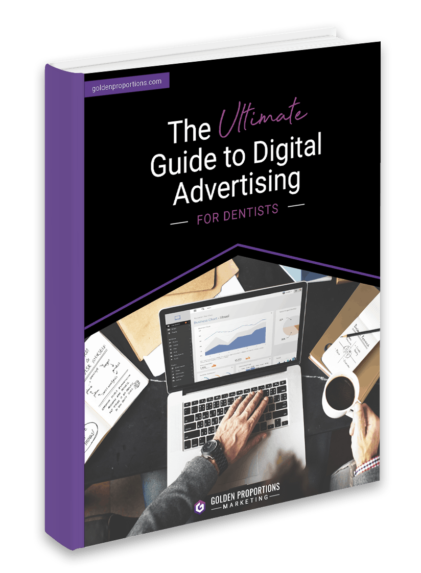 The Ultimate Guide to Digital Advertising for Dentists